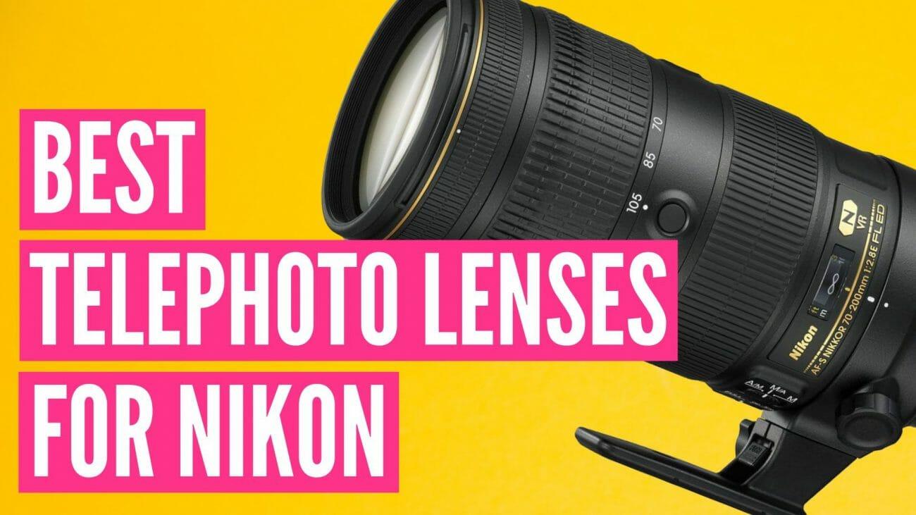 Los 10 mejores teleobjetivos para Nikon en 2019
